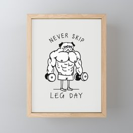 Never Skip Leg Day Framed Mini Art Print