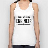engineer Tank Tops featuring Trust Me Engineer Quote by EnvyArt