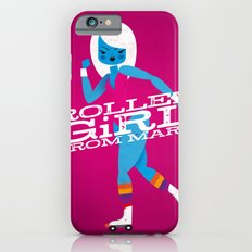 Roller Girl From Mars iPhone 6s Slim Case