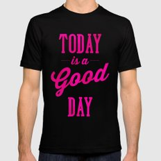 Today is a good day Mens Fitted Tee Black MEDIUM