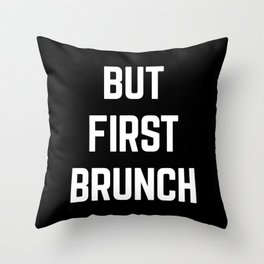 But First Brunch Funny Quote Throw Pillow