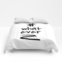 Hashtag whatever / minimalist design / typography Comforters