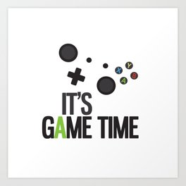 It's Game Time Art Print