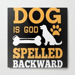 Dog Is Good Metal Print