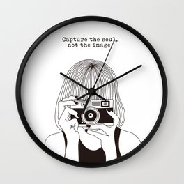 Capture your soul Wall Clock