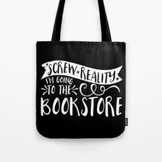 Screw Reality! I'm Going to the Bookstore! (inverted) Tote Bag