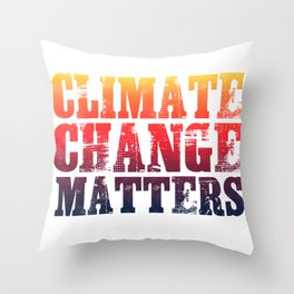 Climate Change Matters Throw Pillow