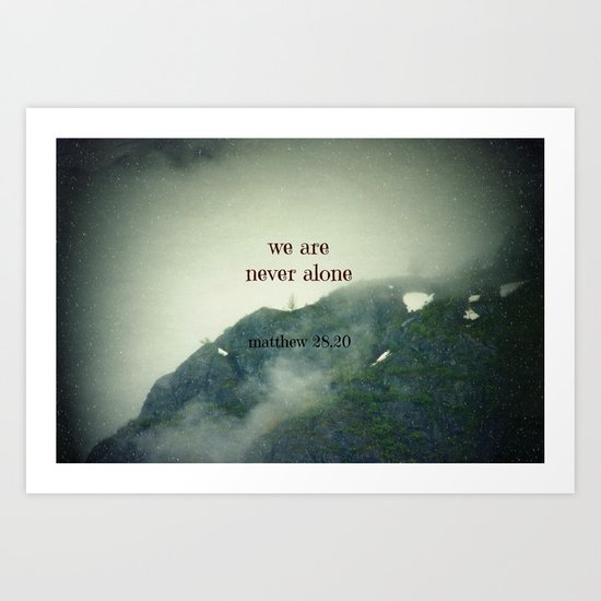 We Are Never Alone Art Print