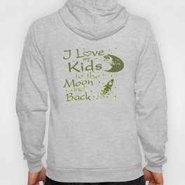 I Love My Kids to the Moon and Back Hoody