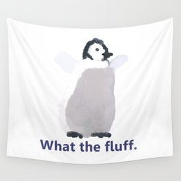 Cute Penguin Says: What the Fluff Wall Tapestry