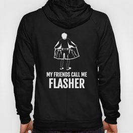 My Friends Call Me Flasher Funny Photographer Pun Hoody