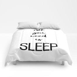 All you need is sleep Comforters