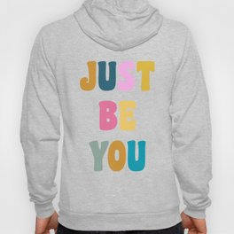 Colorful Just Be You Lettering Hoody