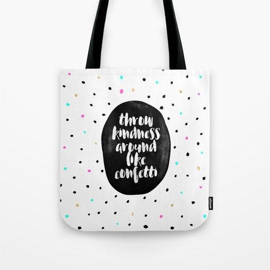 Throw kindness around like confetti Tote Bag