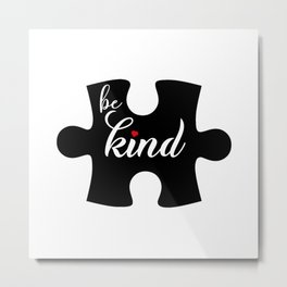 Be kind. Autism awareness gifts. Puzzle piece. Special education Metal Print