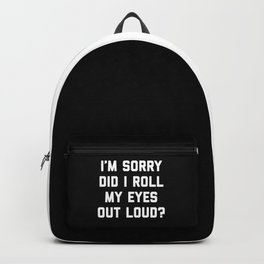 Roll My Eyes Funny Quote Backpack