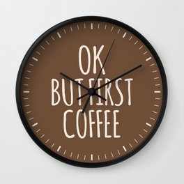 OK BUT FIRST COFFEE (Brown) Wall Clock
