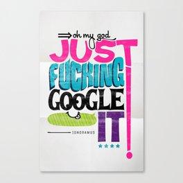 Just F'N Google It Canvas Print