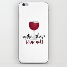 Another glass? Wine not! iPhone & iPod Skin