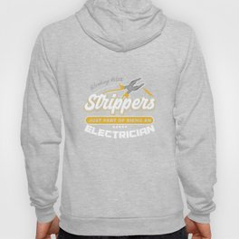 Working With Strippers Funny Electrician Electrical Electronics Repairman Tradesman Gift Hoody