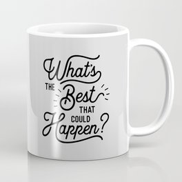 What's The Best That Could Happen Typography Print Wall Art Home Decor Coffee Mug