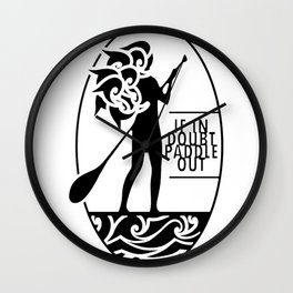 If in doubt, paddle out Wall Clock