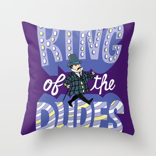 King of the Dudes Throw Pillow