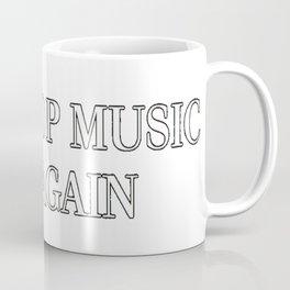Make Pop Music Gay Again Coffee Mug