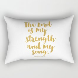 The Lord is my strength  and my song. Exodus 15:2 Rectangular Pillow