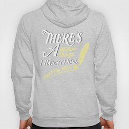 There Is A Million Things I Haven't Done Just You Wait - Hamilton Hoody