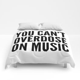 You Can't Overdose On Music Comforters