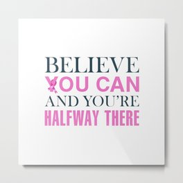Breast Cancer Awareness Inspirational Quote Metal Print