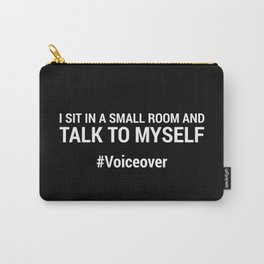 Talk To Myself #Voiceover Carry-All Pouch