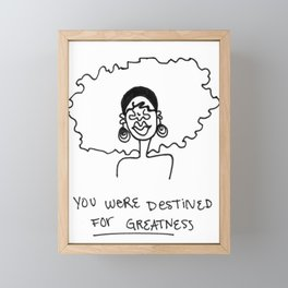 You were destined for greatness Framed Mini Art Print