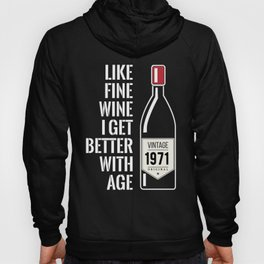 Fine wine get better with age 1971 48th birthday gift Hoody