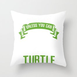 Always be yourself Turtle Throw Pillow