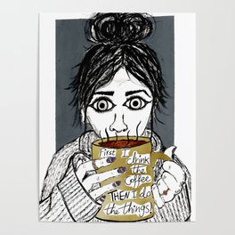 First I drink the coffee, Gilmore Girls Poster