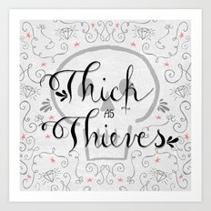 Thick as Thieves Art Print