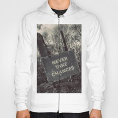 Never take chances Hoody