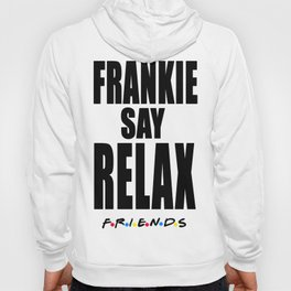 Frankie Say Relax - Friends Hoody