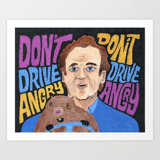 Don't Drive Angry Art Print
