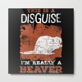 Beaver Disguise Metal Print