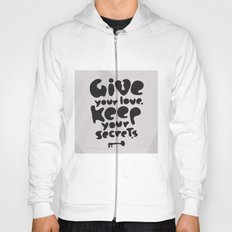 Give your Love. Keep your Secrets. Hoody
