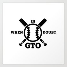 When in Doubt - Get the Out Art Print