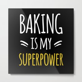 Baking Is My Superpower Cake Baking Bakers Metal Print
