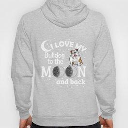 I Love My Bulldog To The Moon And Back Hoody