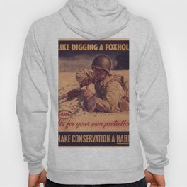 Vintage poster - Like Digging a Foxhole Hoody