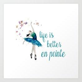 Life is better when you dance Art Print