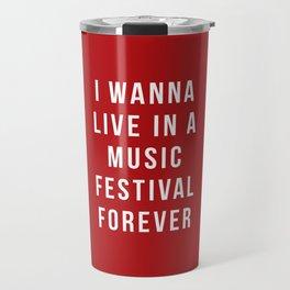 Live Music Festival Quote Travel Mug