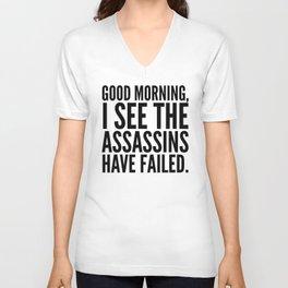 Good morning, I see the assassins have failed. Unisex V-Ausschnitt